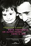 Rossana_Campo-Dove-troverete-un-altro-padre-come-il-mio